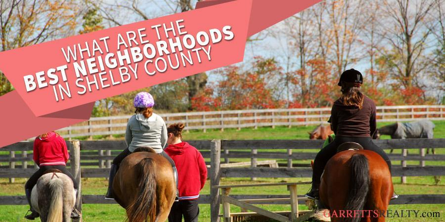 List of the best neighborhoods in Shelby County Kentucky