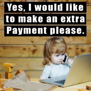 Calling to make an extra payment on home.